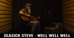 Seasick Steve - Well Well Well