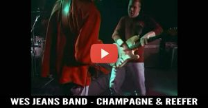 Wes Jeans Band - Champagne & Reefer