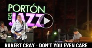 Robert Cray - Don't You Even Care
